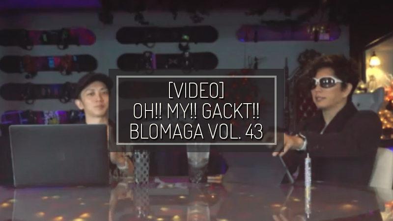 [PHOTOS] OH!! MY!! GACKT!! BLOMAGA Vol. 43