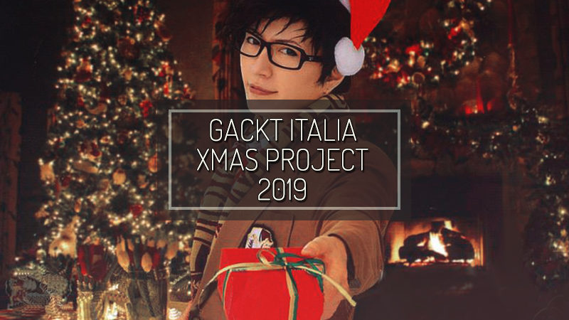 2019 XMAS PROJECT BY GACKT ITALIA