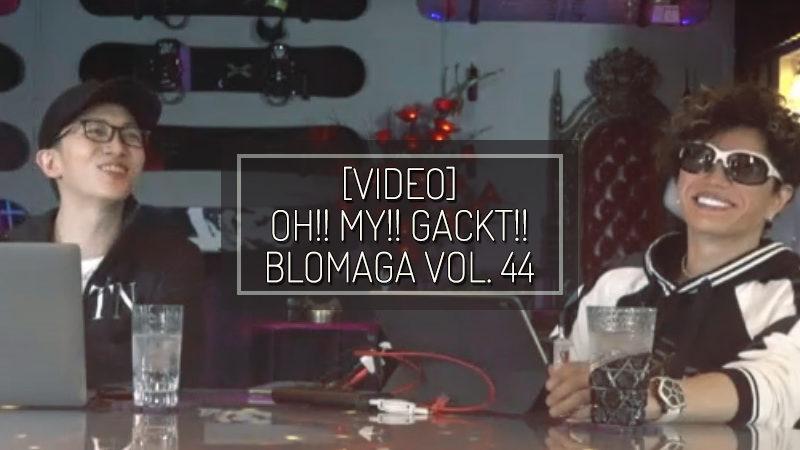 [PHOTOS] OH!! MY!! GACKT!! BLOMAGA Vol. 44