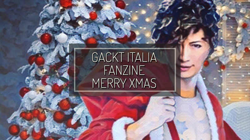 GACKT ITALIA FANZINE – December 2019 – Merry Christmas