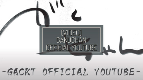 "[VIDEO] GACKT OFFICIAL YOUTUBE channel ""Gakuchan"" – JAN 17 2021"
