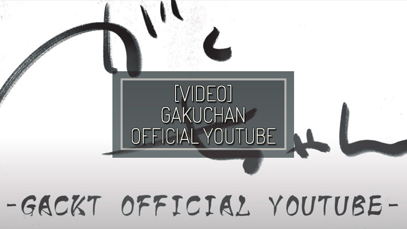"[VIDEO] GACKT OFFICIAL YOUTUBE channel ""Gakuchan"" – NOV 05 2020"