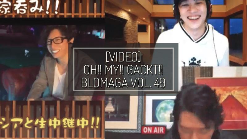 [PHOTOS] OH!! MY!! GACKT!! BLOMAGA Vol. 49