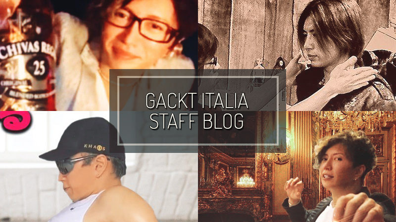 GACKT ITALIA STAFF BLOG – MAY 24 2020