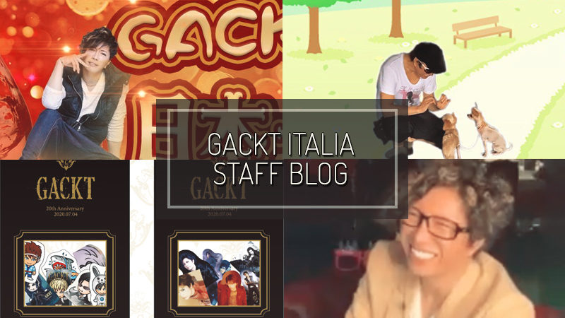 GACKT ITALIA STAFF BLOG – JUN 21 2020