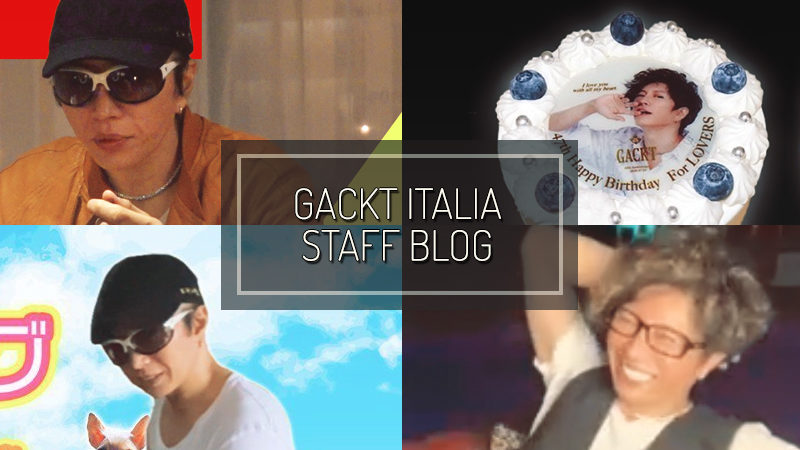 GACKT ITALIA STAFF BLOG – JUN 14 2020