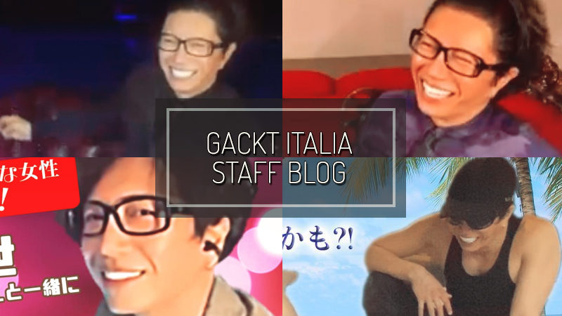 GACKT ITALIA STAFF BLOG – JUL 20 2020