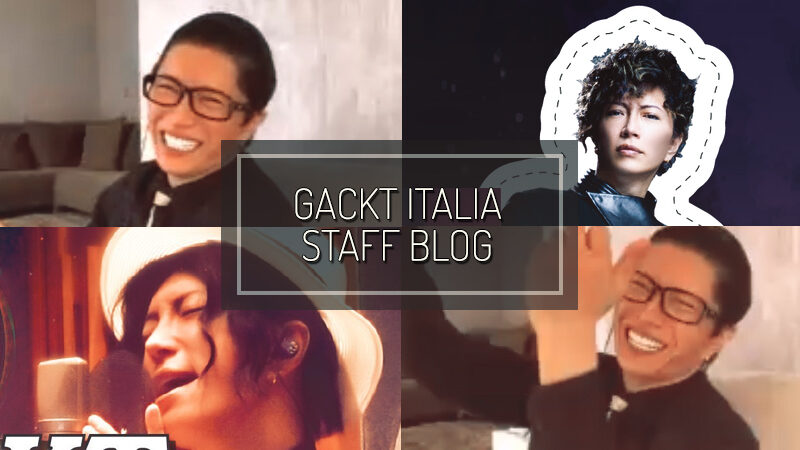 GACKT ITALIA STAFF BLOG – NOV 15 2020