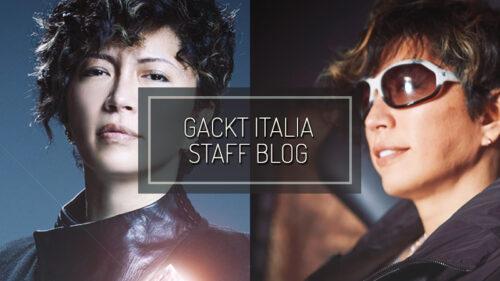 GACKT ITALIA STAFF BLOG – FEB 21 2020